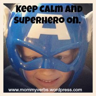 Keep Calm and Superhero On