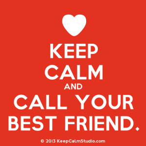 KeepCalmStudio.com-[Love-Heart]-Keep-Calm-And-Call-Your-Best-Friend-